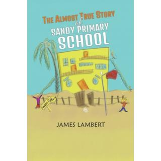 The Almost True Story of Sandy Primary School (Bog, Paperback / softback)