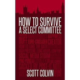 How to Survive a Select Committee (Bog, Paperback / softback)