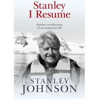 Stanley I Resume: Further Recollections of an Exuberant Life (Bog, Hardback)