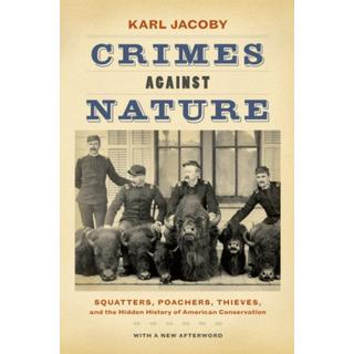 Crimes against Nature: Squatters, Poachers, Thieves, and... (Bog, Paperback / softback)