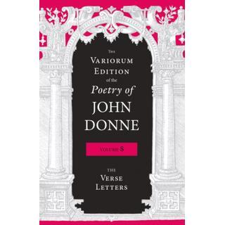 The Variorum Edition of the Poetry of John Donne, Volume... (Bog, Hardback)