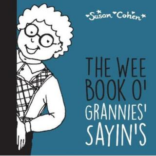 The Wee Book o' Grannies' Sayin's (Bog, Paperback / softback)