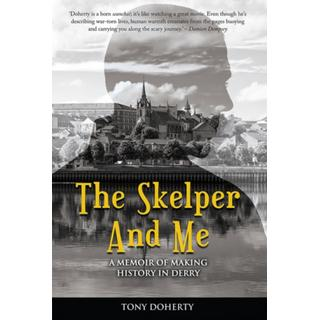 The Skelper and Me: A memoir of making history in Derry (Bog, Paperback / softback)