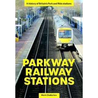 Parkway Railway Stations: A history of Britain's Park... (Bog, Paperback / softback)