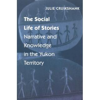 The Social Life of Stories: Narrative and Knowledge in... (Bog, Paperback / softback)