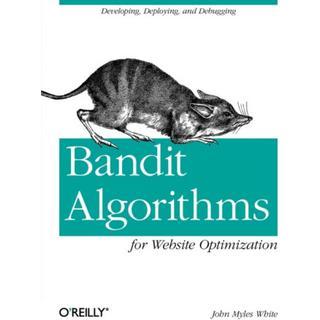 Bandit Algorithms for Website Optimization (Bog, Paperback / softback)