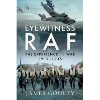 Eyewitness RAF: The Experience of War, 1939-1945 (Bog, Hardback)