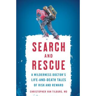 Search and Rescue: A Wilderness Doctor's Life-and-Death... (Bog, Paperback / softback)