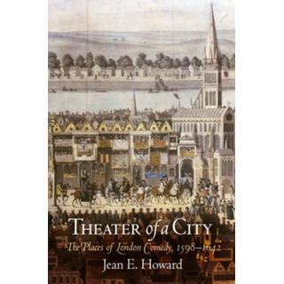 Theater of a City: The Places of London Comedy, 1598-1642 (Bog, Paperback / softback)