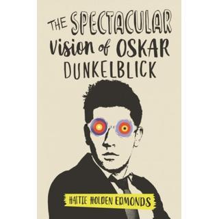 The Spectacular Vision of Oskar Dunkelblick (Bog, Paperback / softback)
