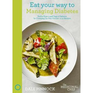 Eat Your Way to Managing Diabetes: Tackle Type-1 and... (Bog, Hardback)