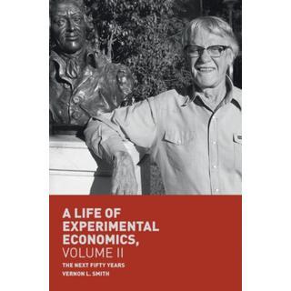 A Life of Experimental Economics, Volume II: The Next... (Bog, Paperback / softback)