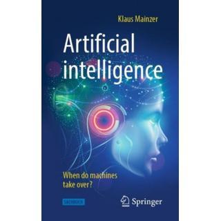 Artificial Intelligence - When Do Machines Take Over? (Bog, Paperback / softback)