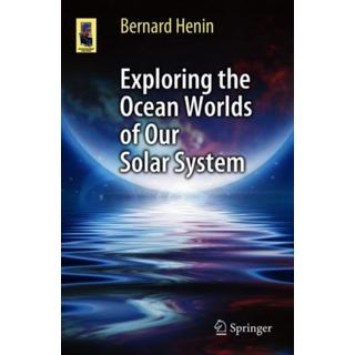 Exploring the Ocean Worlds of Our Solar System (Bog, Paperback / softback)