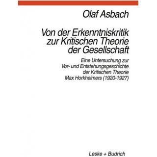 Von Der Erkenntniskritik Zur Kritischen Theorie Der... (Bog, Paperback / softback)