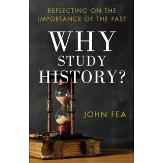 Why Study History?: Reflecting on the Importance of the Past (Bog, Paperback / softback)