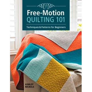 Free-Motion Quilting 101: Techniques and Projects for... (Bog, Paperback / softback)