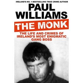 The Monk: The Life and Crimes of Ireland's Most... (Bog, Paperback / softback)