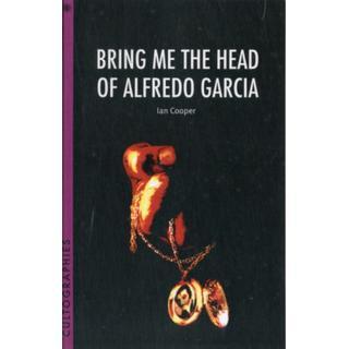 Bring Me the Head of Alfredo Garcia (Bog, Paperback / softback)