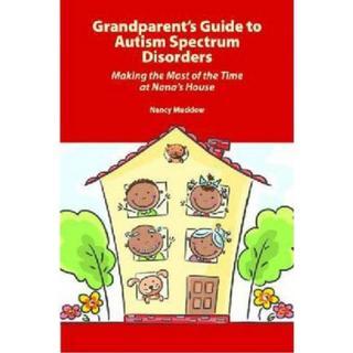 Grandparent's Guide to Autism Spectrum Disorders: Making... (Bog, Paperback / softback)