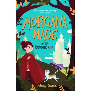 Morgana Mage in the Robotic Age (Bog, Paperback / softback)