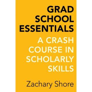 Grad School Essentials: A Crash Course in Scholarly Skills (Bog, Paperback / softback)