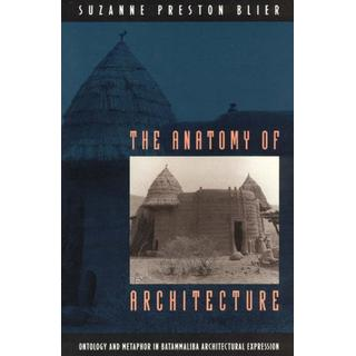 The Anatomy of Architecture: Ontology and Metaphor in... (Bog, Paperback / softback)