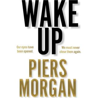 Wake Up: Why the World Has Gone Nuts (Bog, Hardback)