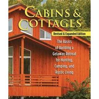 Cabins & Cottages, Revised & Expanded Edition: The... (Bog, Paperback / softback)