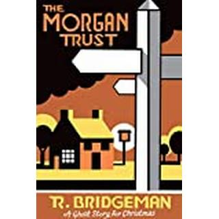 The Morgan Trust: A Ghost Story for Christmas (Bog, Paperback / softback)