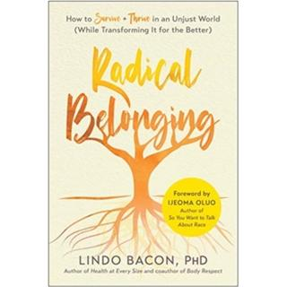 Radical Belonging: How to Survive and Thrive in an... (Bog, Paperback / softback)