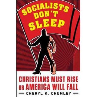 Socialists Don't Sleep: Christians Must Rise or America... (Bog, Hardback)