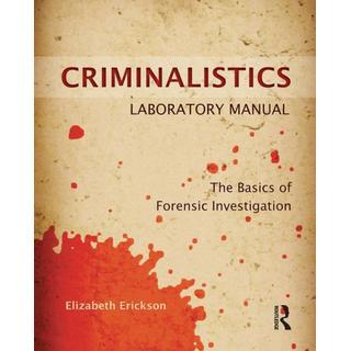 Criminalistics Laboratory Manual: The Basics of Forensic... (Bog, Paperback / softback)