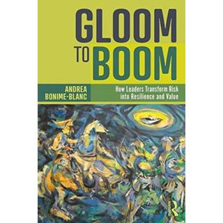 Gloom to Boom: How Leaders Transform Risk into... (Bog, Paperback / softback)