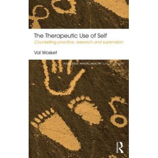 The Therapeutic Use of Self: Counselling practice,... (Bog, Paperback / softback)