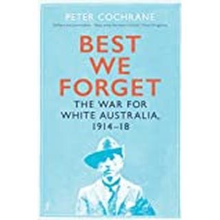 Best We Forget: The War for White Australia 1914-18 (Bog, Paperback / softback)