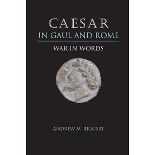 Caesar in Gaul and Rome: War in Words (Bog, Paperback / softback)