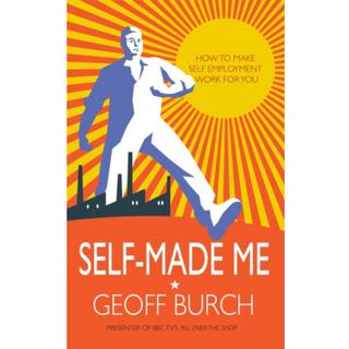 Self Made Me: Why Being Self-Employed beats Everyday... (Bog, Paperback / softback)