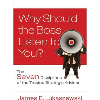 Why Should the Boss Listen to You?: The Seven... (Bog, Hardback)