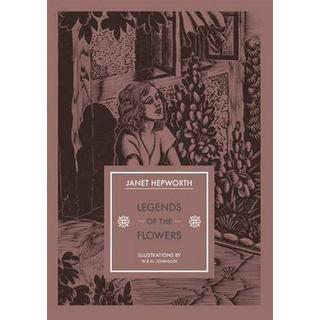 Legends of the Flowers (Bog, Paperback / softback)