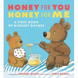 Honey for You, Honey for Me: A First Book of Nursery Rhymes (Bog, Hardback)