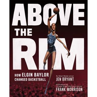 Above the Rim: How Elgin Baylor Changed Basketball (Bog, Hardback)