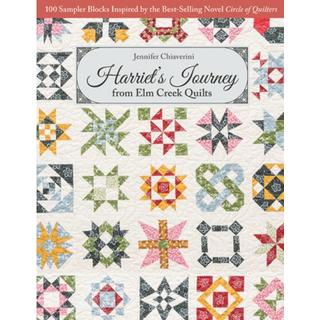 Harriet's Journey from Elm Creek Quilts: 100 Sampler... (Bog, Paperback / softback)