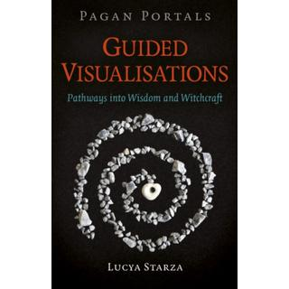Pagan Portals - Guided Visualisations: Pathways into... (Bog, Paperback / softback)