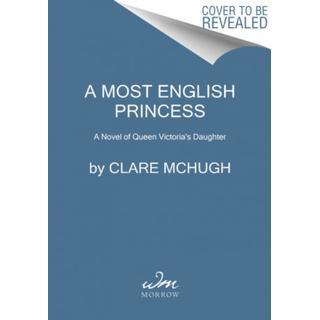 A Most English Princess: A Novel of Queen Victoria's... (Bog, Paperback / softback)