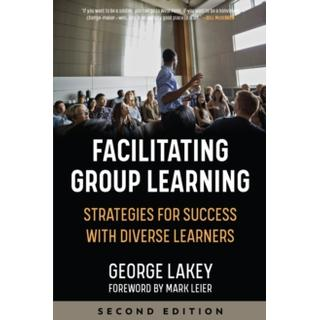 Facilitating Group Learning: Strategies for Success with... (Bog, Paperback / softback)