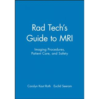 Rad Tech's Guide to MRI: Imaging Procedures, Patient... (Bog, Paperback / softback)