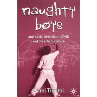 Naughty Boys: Anti-Social Behaviour, ADHD and the Role... (Bog, Paperback / softback)