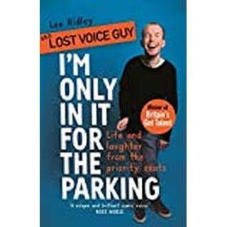I'm Only In It for the Parking: Life and laughter from... (Bog, Hardback)