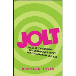 Jolt: Shake Up Your Thinking and Upgrade Your Impact for... (Bog, Paperback / softback)